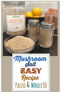 This mushroom salt packs an amazing depth of flavor to any savory dish and is even loved by mushroom haters. Use it to season your Whole30 and Paleo meals!