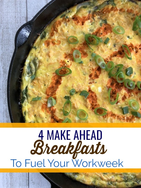 4 Make Ahead Breakfasts to Fuel Your Workweek