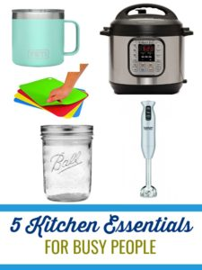 These 5 Kitchen Essentials for Busy People will make your life easier in the kitchen when you have so much more to worry about!