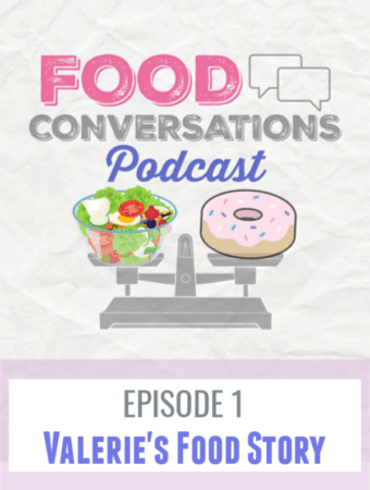 Episode 1: Valerie's Food Story we dive deep finding out what Valerie's relationship was like with food growing up and how it shaped the life she has today. #podcast #foodconversationspodcast