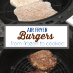 Air fryer burgers use the air fryer to cook frozen burger patties perfectly in 20 minutes.#paleo #airfryer #airfryerrecipes #burgers #whole30 #keto