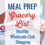 This meal prep grocery list contains my favorite things to buy from wholesale clubs such as Costco and BJ's wholesale club. #costco #bjs #grocerylist #mealprep #shoppinglist