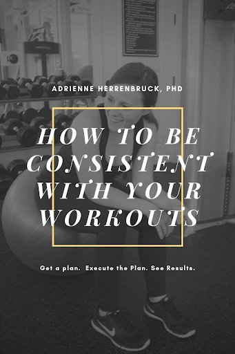 In this post, Dr. Adrienne gives tips on how to be consistent with your workouts so you can gain momentum and make your workouts a solid habit.#fitness #workout #habits