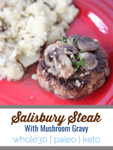 This hearty salisbury steak is an upgraded burger smothered in homemade mushroom gravy. #whole30 #paleo #keto