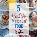These 5 healthy mason jar food gifts are a perfect way to give an inexpensive homemade gift to your friends and family. Mason jar gifts make great holiday gifts for clients and gift exchanges.