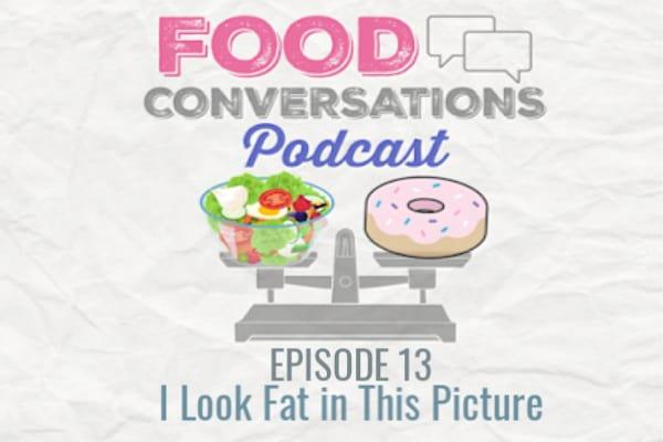 In episode 13 of the Food Conversations Podcast we dive into a popular topic, how to handle yourself when you see a picture of yourself that you absolutely hate.