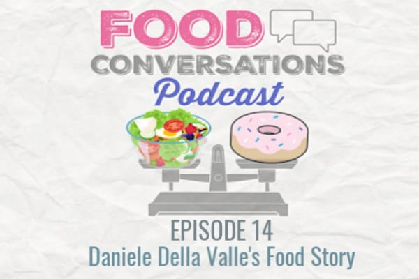 In Episode 14 of the Food Conversations Podcast, Ali chats with Danielle Della Valle, NTP about her relationship with food.