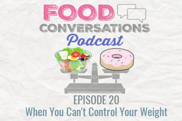 In Ep: 20 When You Can't Control Your Weight we dive into situations and circumstances in life where you have no control over how much weight you are gaining or losing and how that can affect your mindset.
