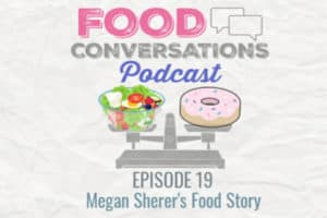 Ep 19: Megan Sherer's Food Story, we talk to Megan, wholives Venice, California, and spends most of her time pursuing holistic living. She runs a nonprofit called Be More that is all about girls empowerment and social media literacy.