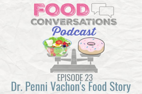 Food Conversations podcast Dr. Penni Vachon