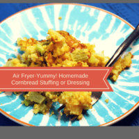 Air Fryer Cornbread Stuffing or Dressing